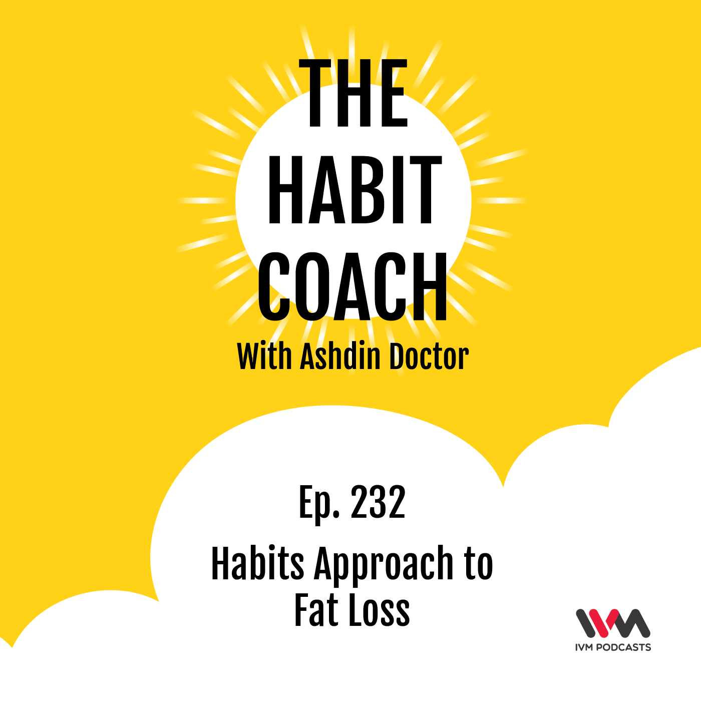 Ep. 232: Habits Approach to Fat Loss