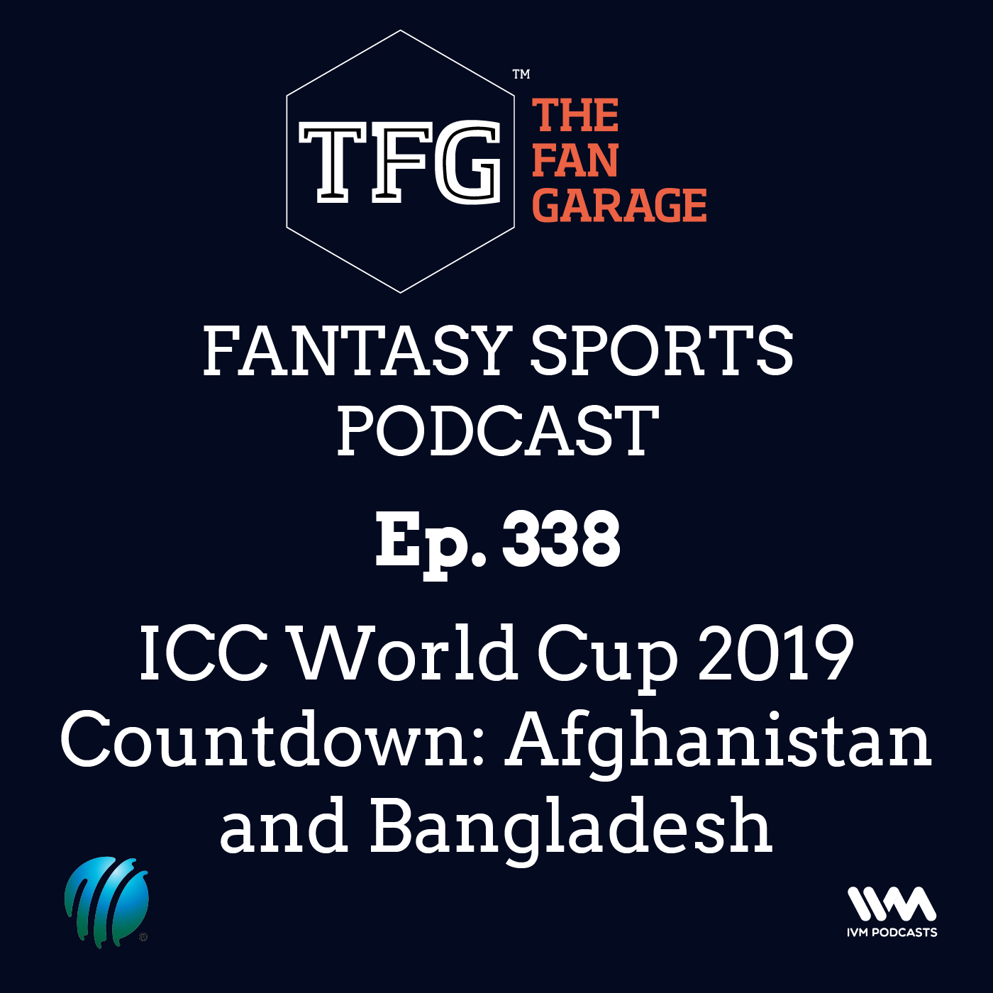 TFG Fantasy Sports Podcast Ep. 338: ICC World Cup 2019 Countdown: Afghanistan and Bangladesh