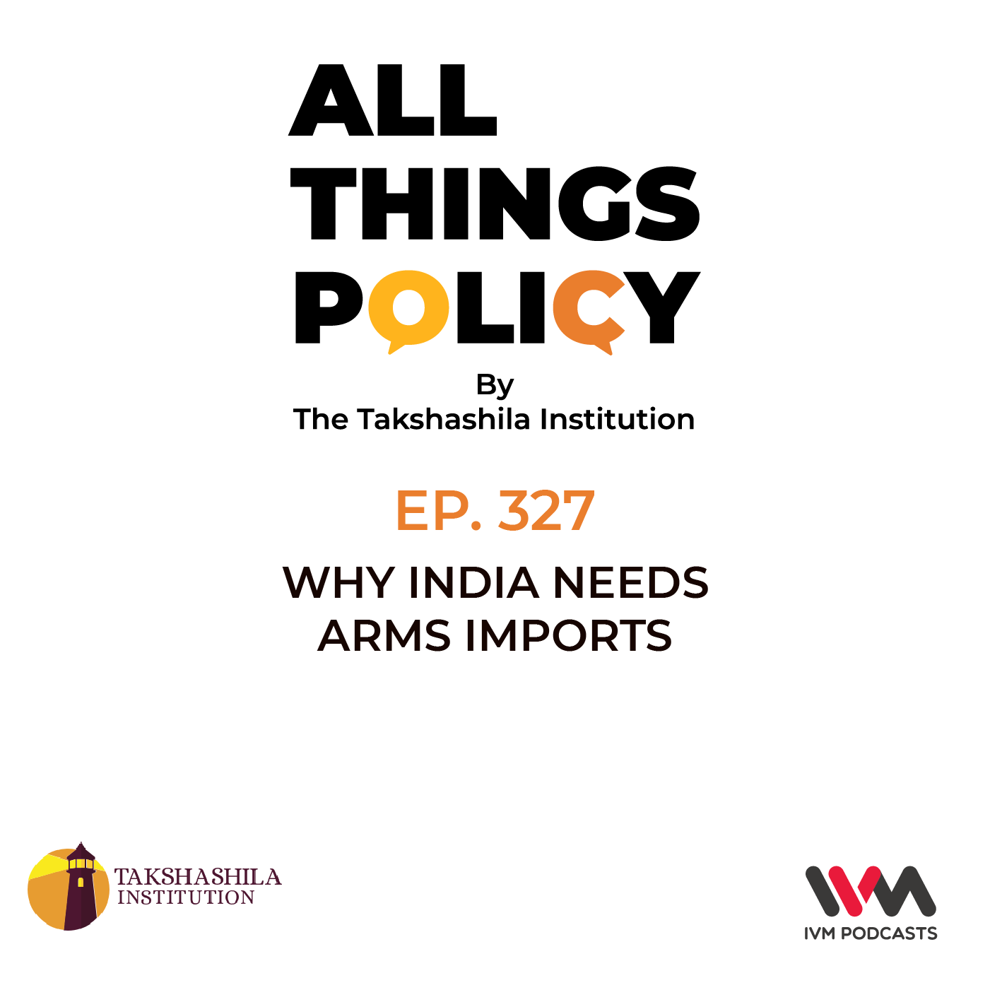 Ep. 327: Why India Needs Arms Imports