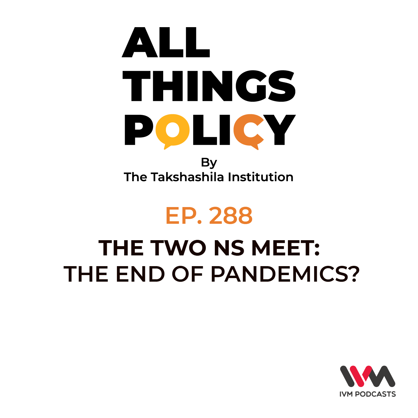 Ep. 288: The Two Ns Meet: The End of Pandemics?