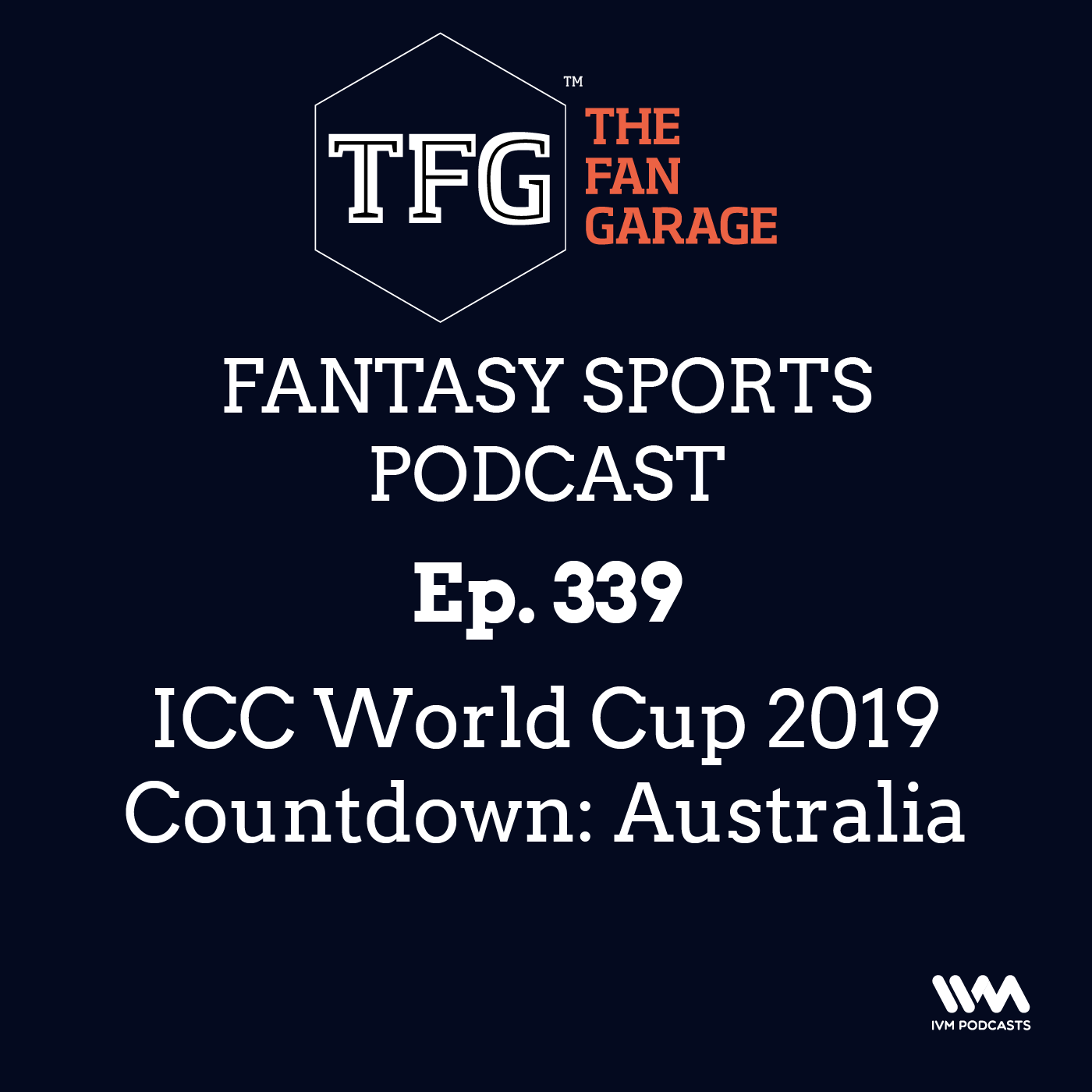 TFG Fantasy Sports Podcast Ep. 339: ICC World Cup 2019 Countdown: Australia