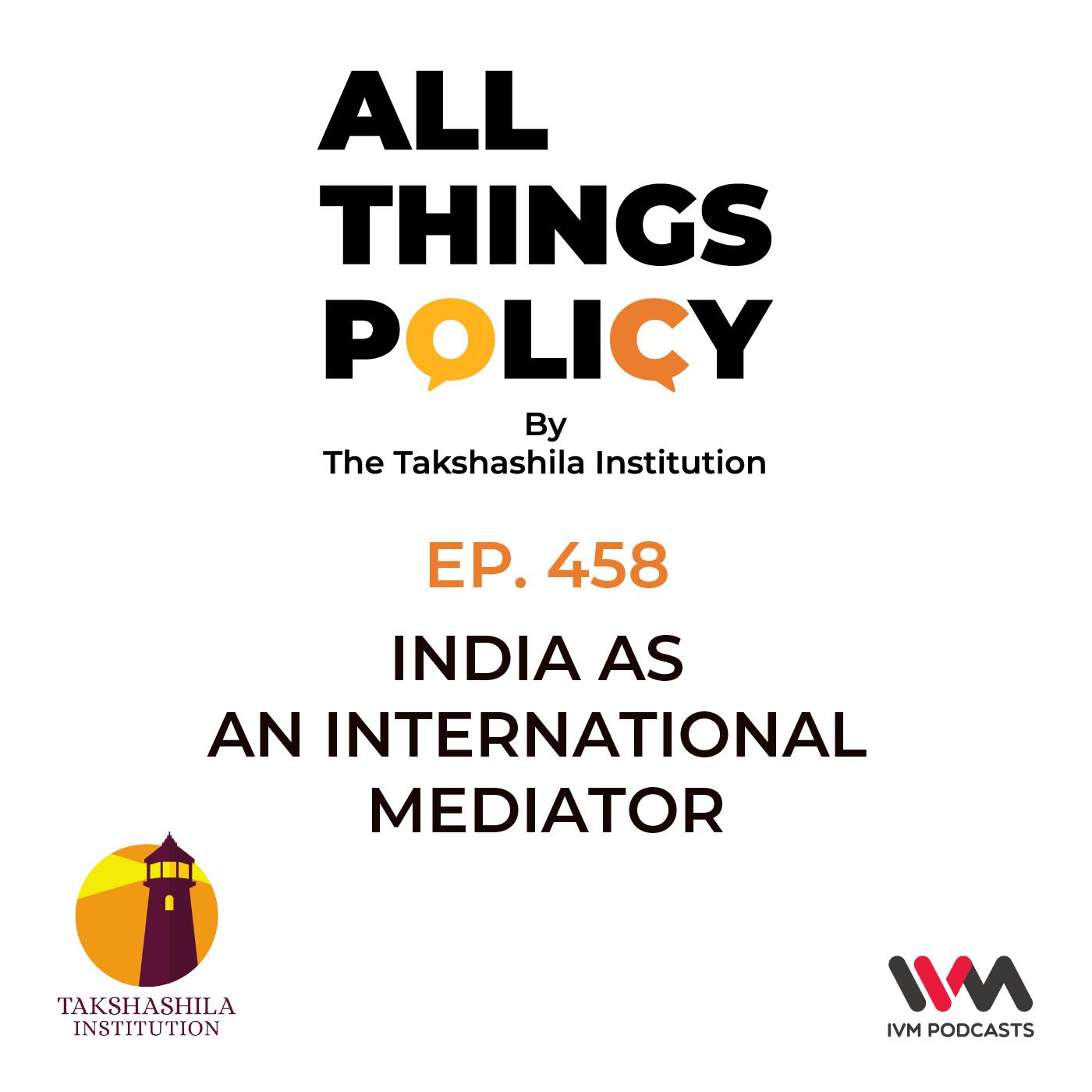 Ep. 458: India's Marathon: Raja Karthikeya on India as an International Mediator