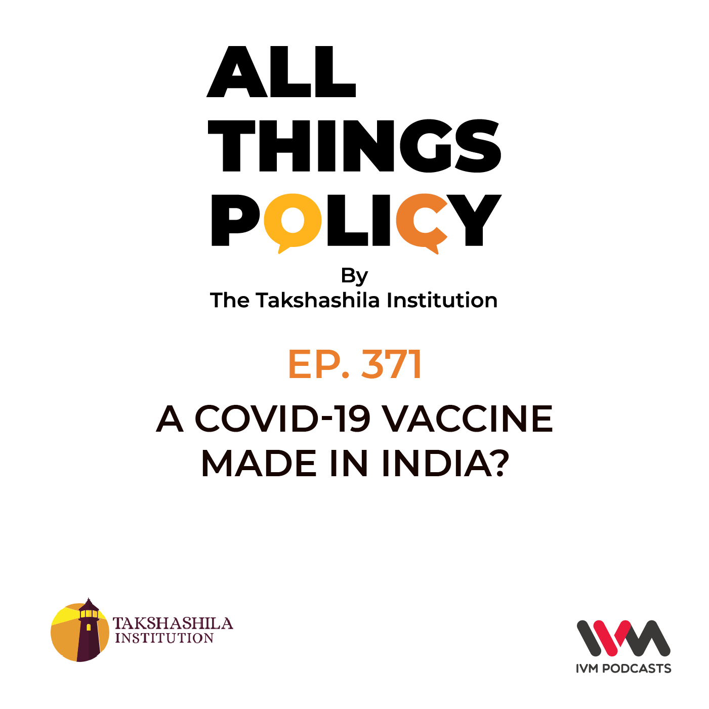 Ep. 371: A COVID-19 Vaccine Made in India?