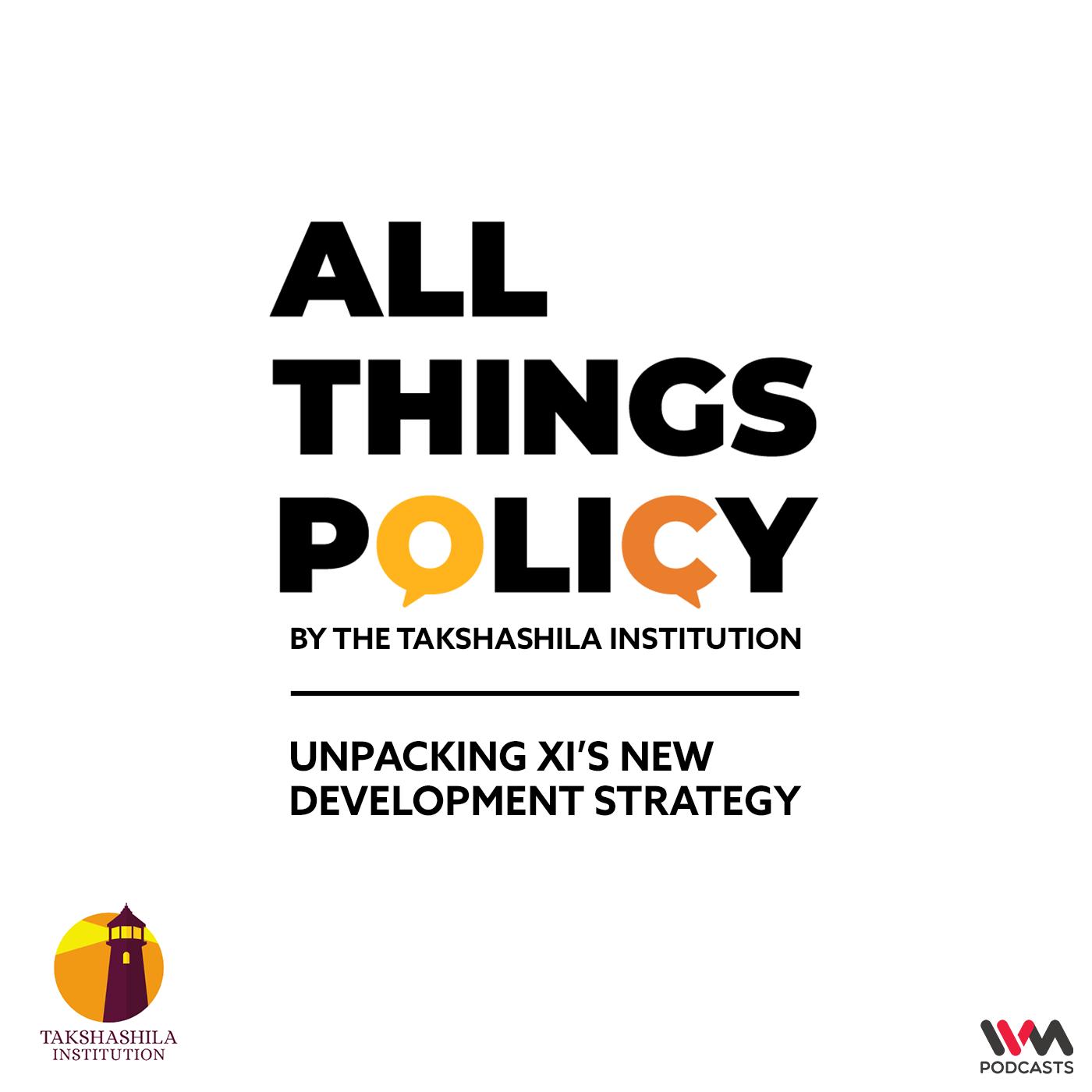 Ep. 577: Unpacking Xi's New Development Strategy