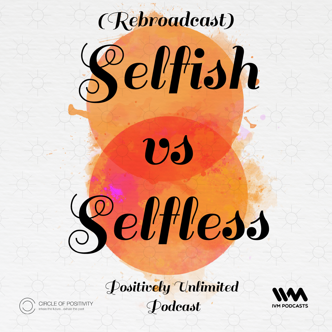 Ep. 46: (Rebroadcast) Selfish vs Selfless