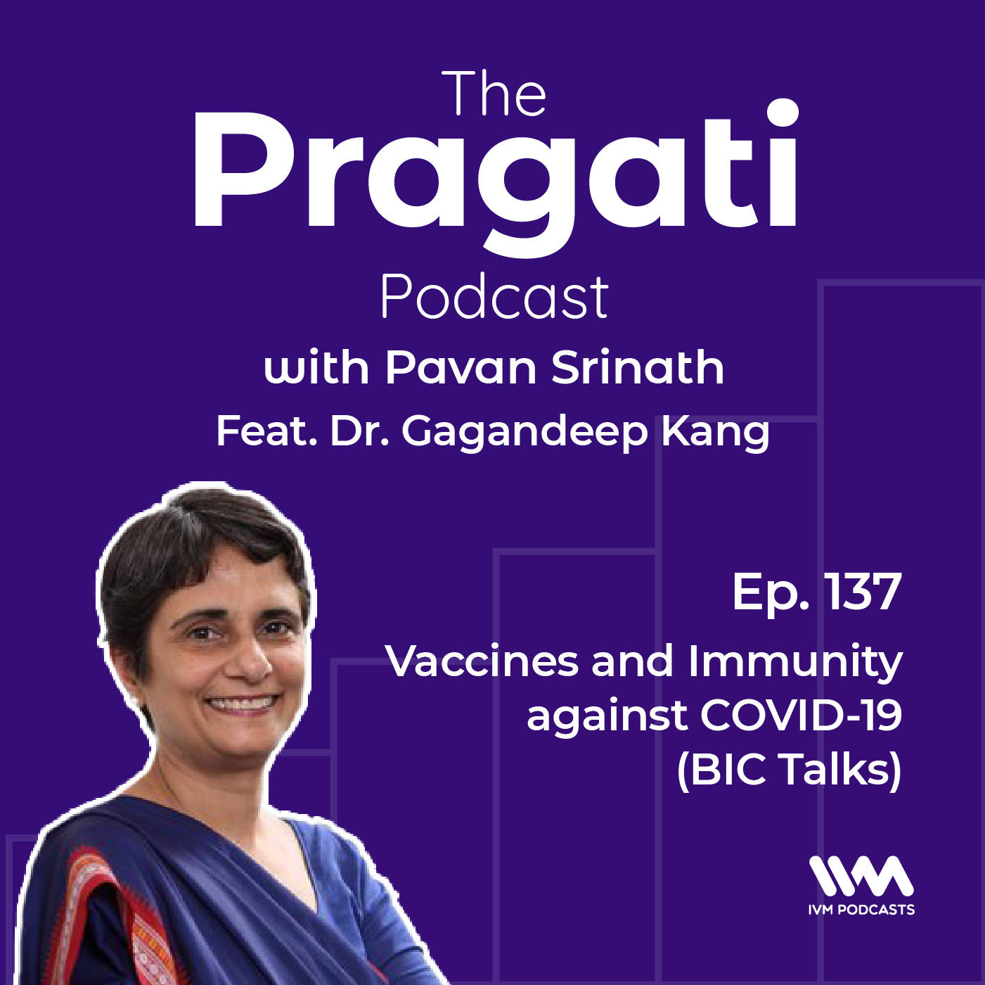 Ep. 137: Vaccines and Immunity against COVID-19 (BIC Talks)