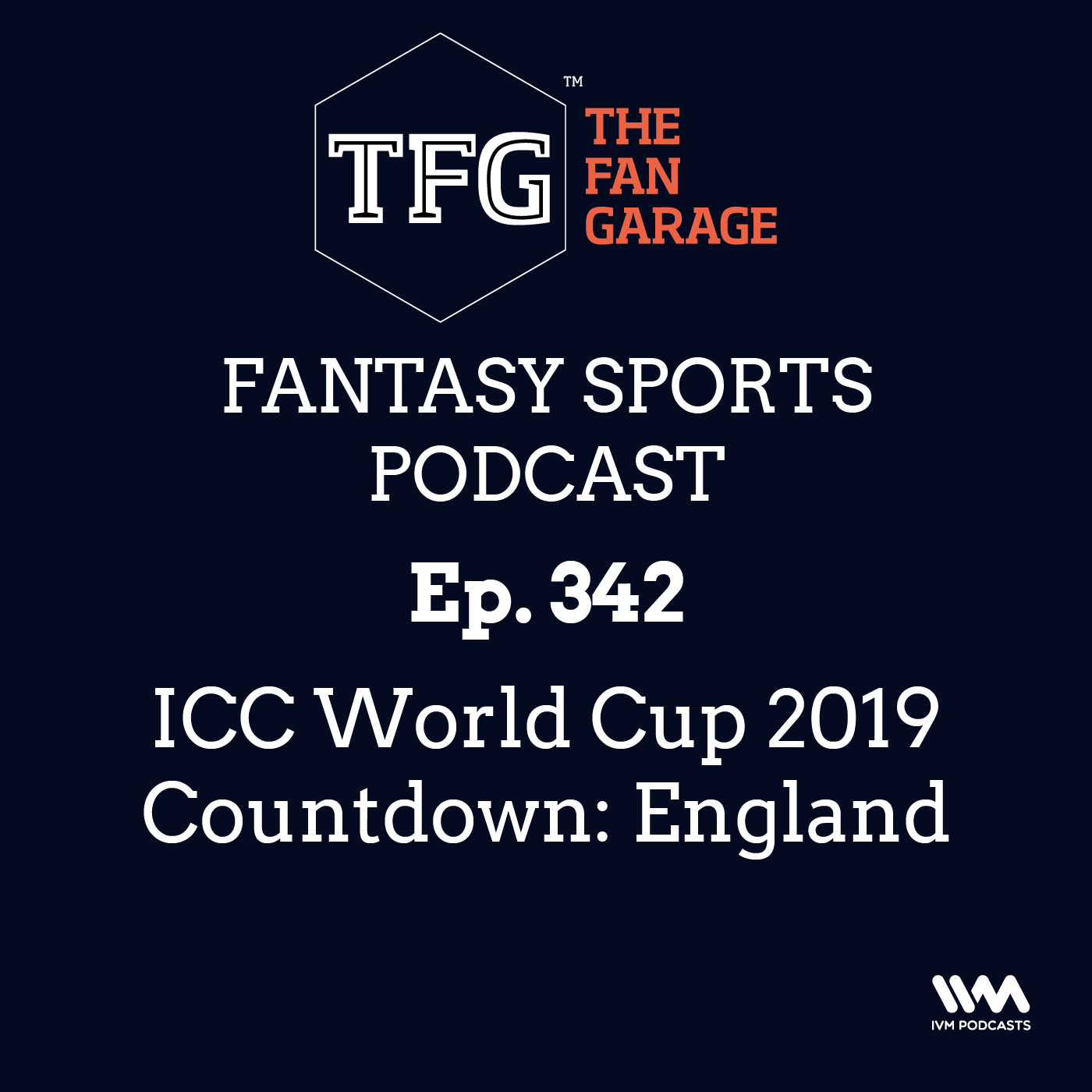 TFG Fantasy Sports Podcast Ep. 342: ICC World Cup 2019 Countdown: England