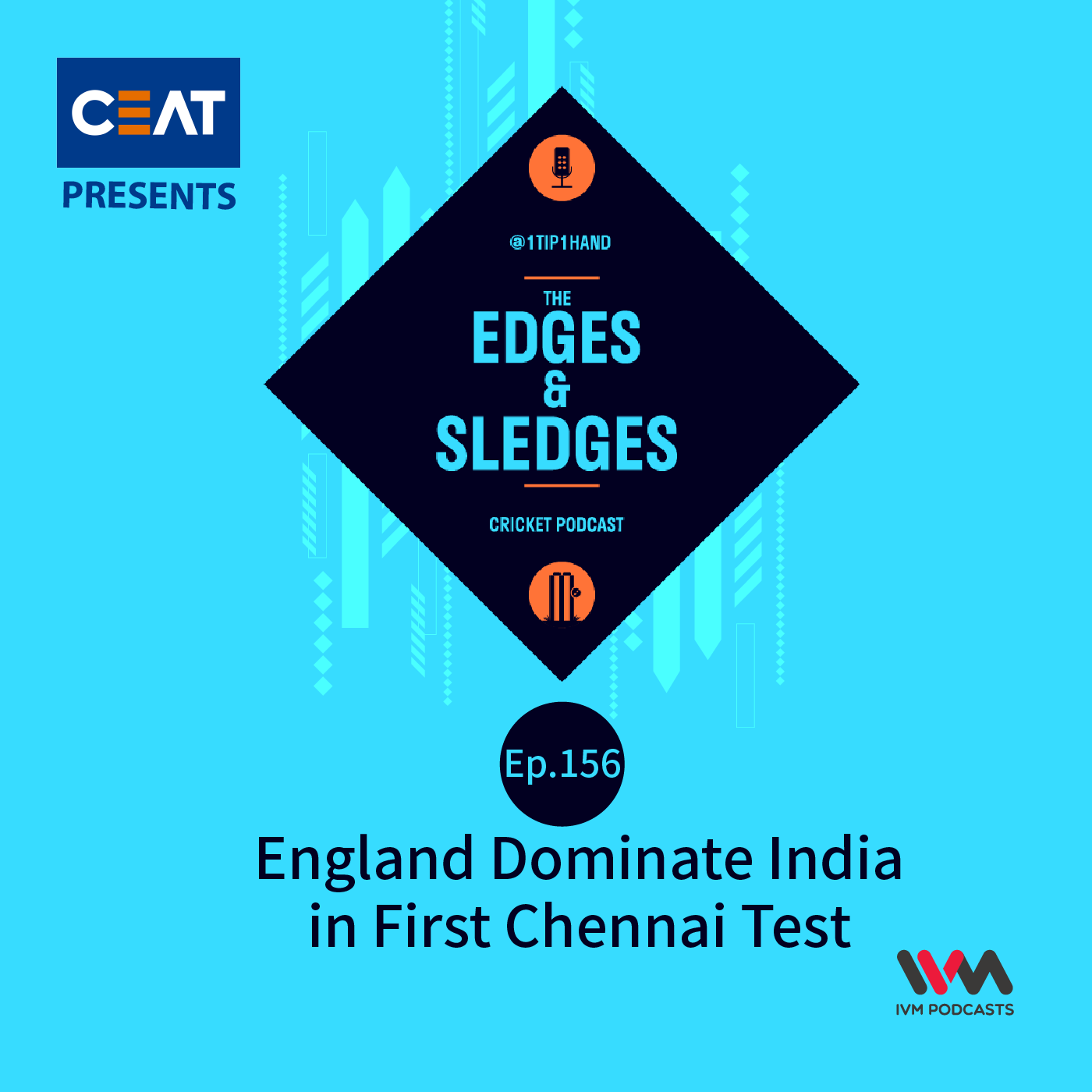 Ep. 156: England Dominate India in First Chennai Test