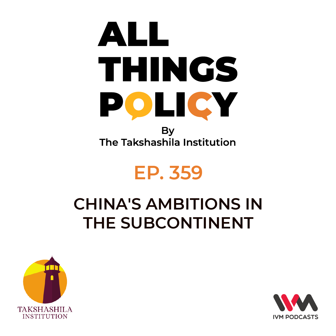 Ep. 359: China's Ambitions in the Subcontinent