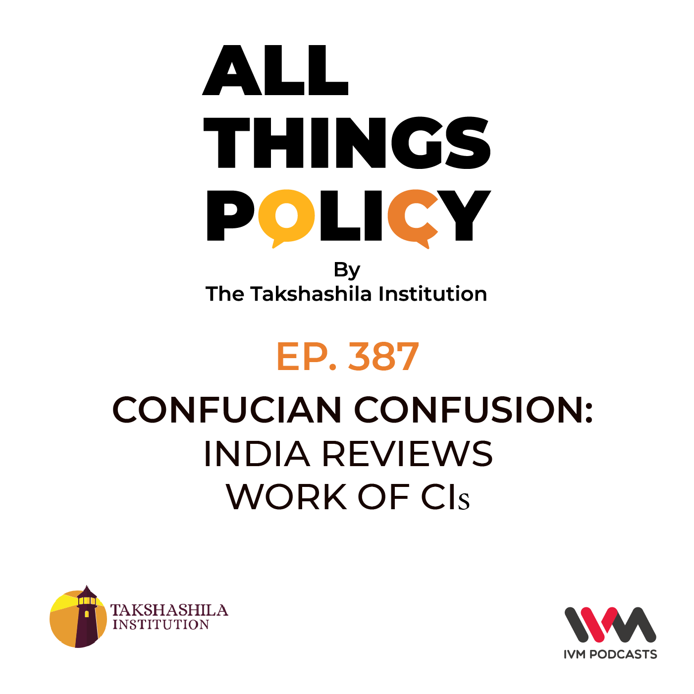 Ep. 387: Confucian Confusion: India Reviews Work of CIs