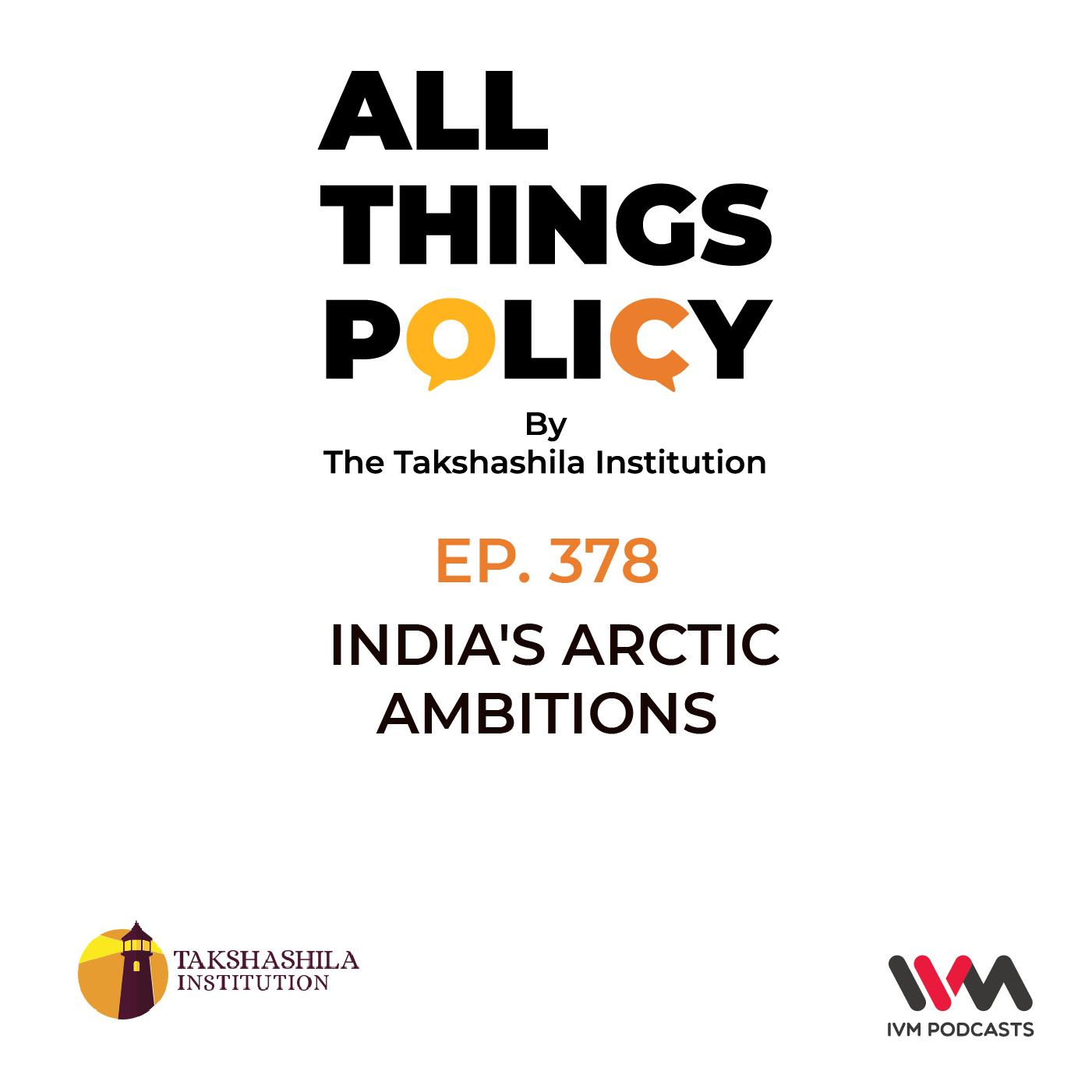 Ep. 378: India's Arctic Ambitions