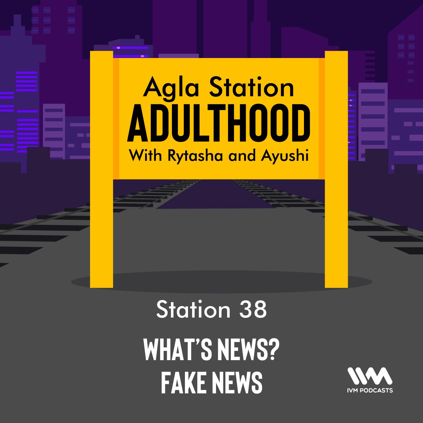 Ep. 38: What's News? Fake News