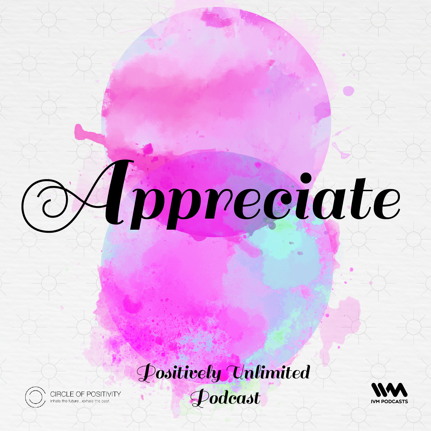 Ep. 99: A for Appreciate
