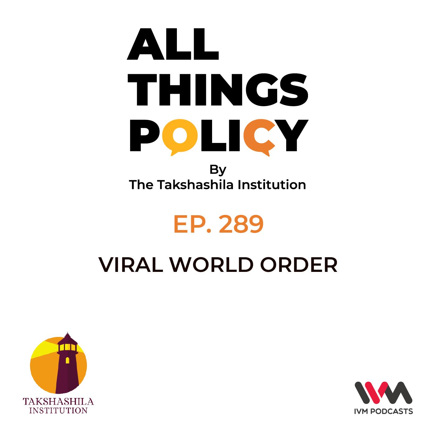 Ep. 289: Viral World Order