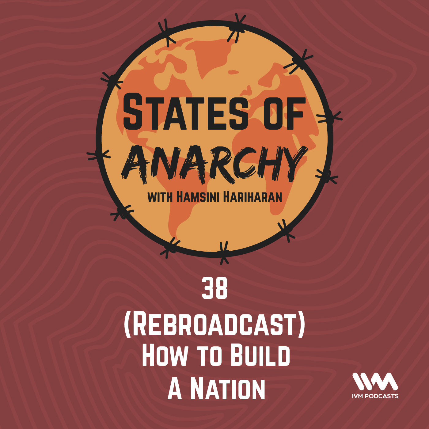 Ep. 38 (Rebroadcast): How to Build A Nation