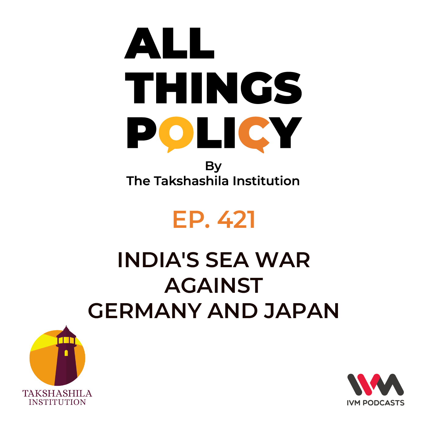 Ep. 421: India's Sea War Against Germany and Japan