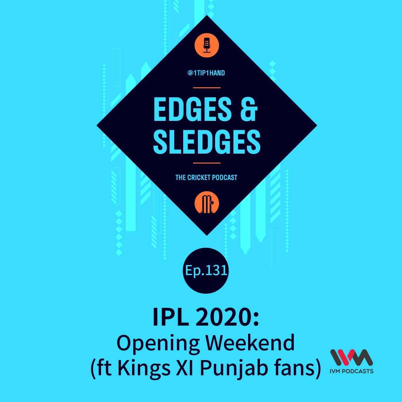 Ep. 131: IPL 2020: Opening Weekend (ft Kings XI Punjab fans)