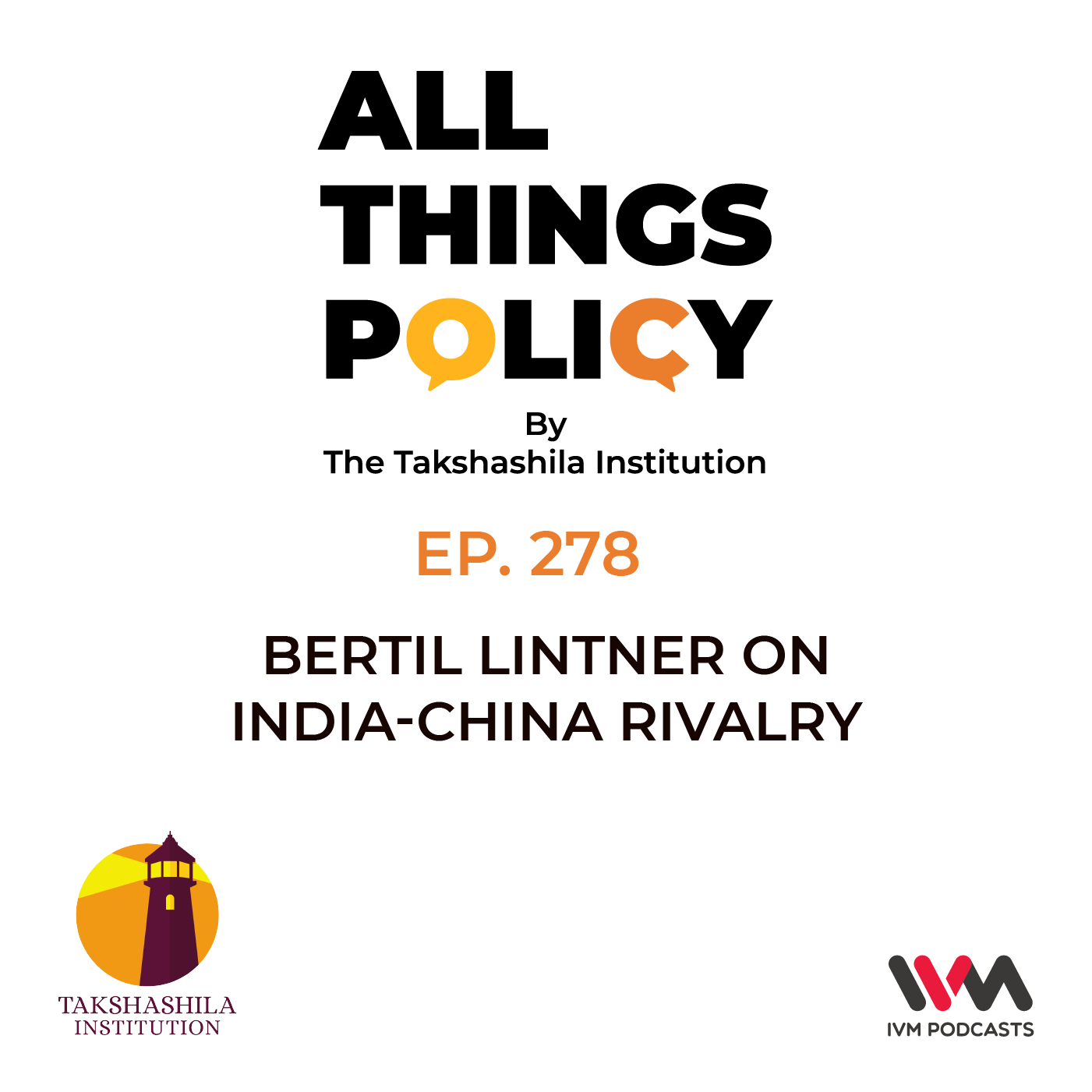 Ep. 278: Bertil Lintner on India-China Rivalry
