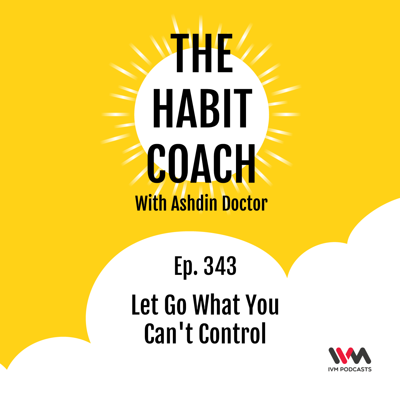 Ep. 343: Let Go What You Can't Control