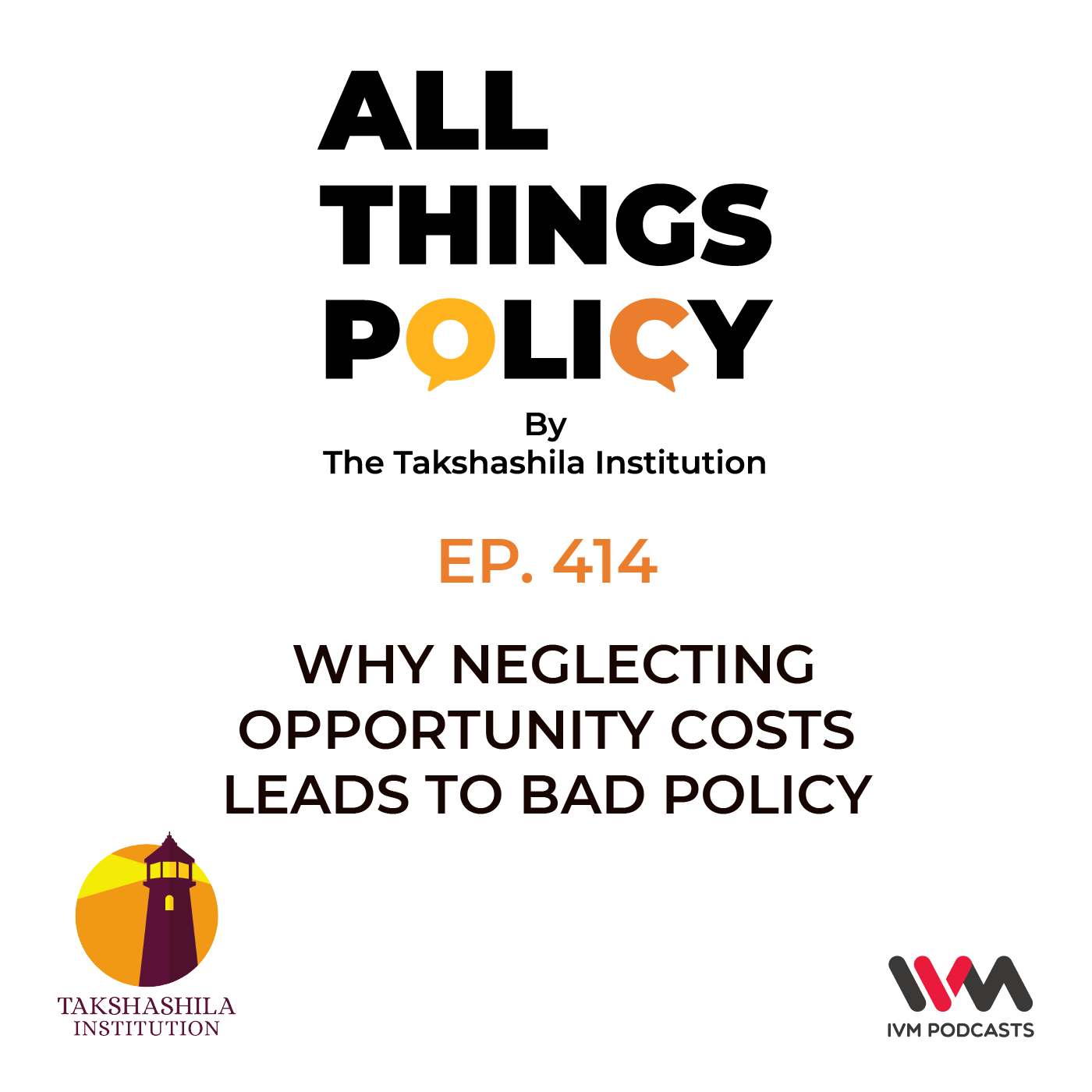 Ep. 414: Why Neglecting Opportunity Costs Leads to Bad Policy