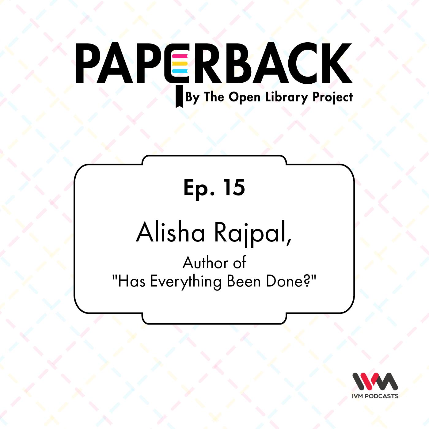 Ep. 15: Alisha Rajpal