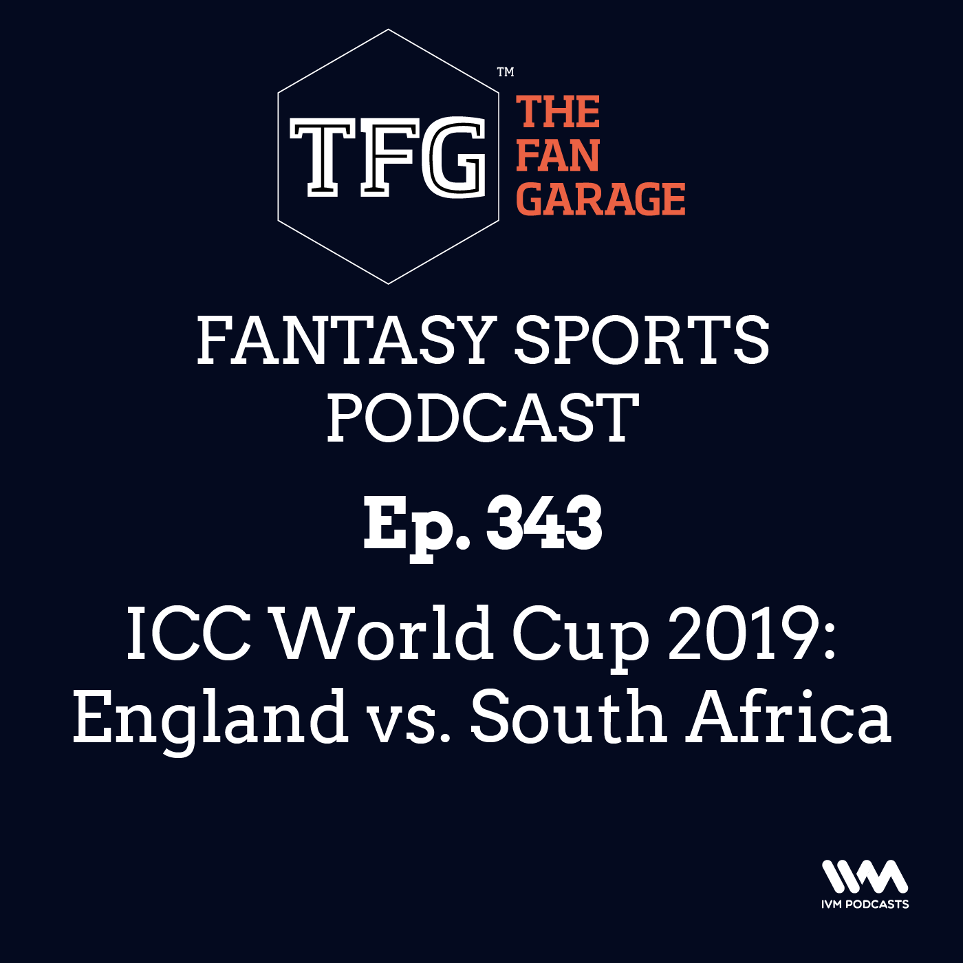 TFG Fantasy Sports Podcast Ep. 343: ICC World Cup 2019: England vs. South Africa