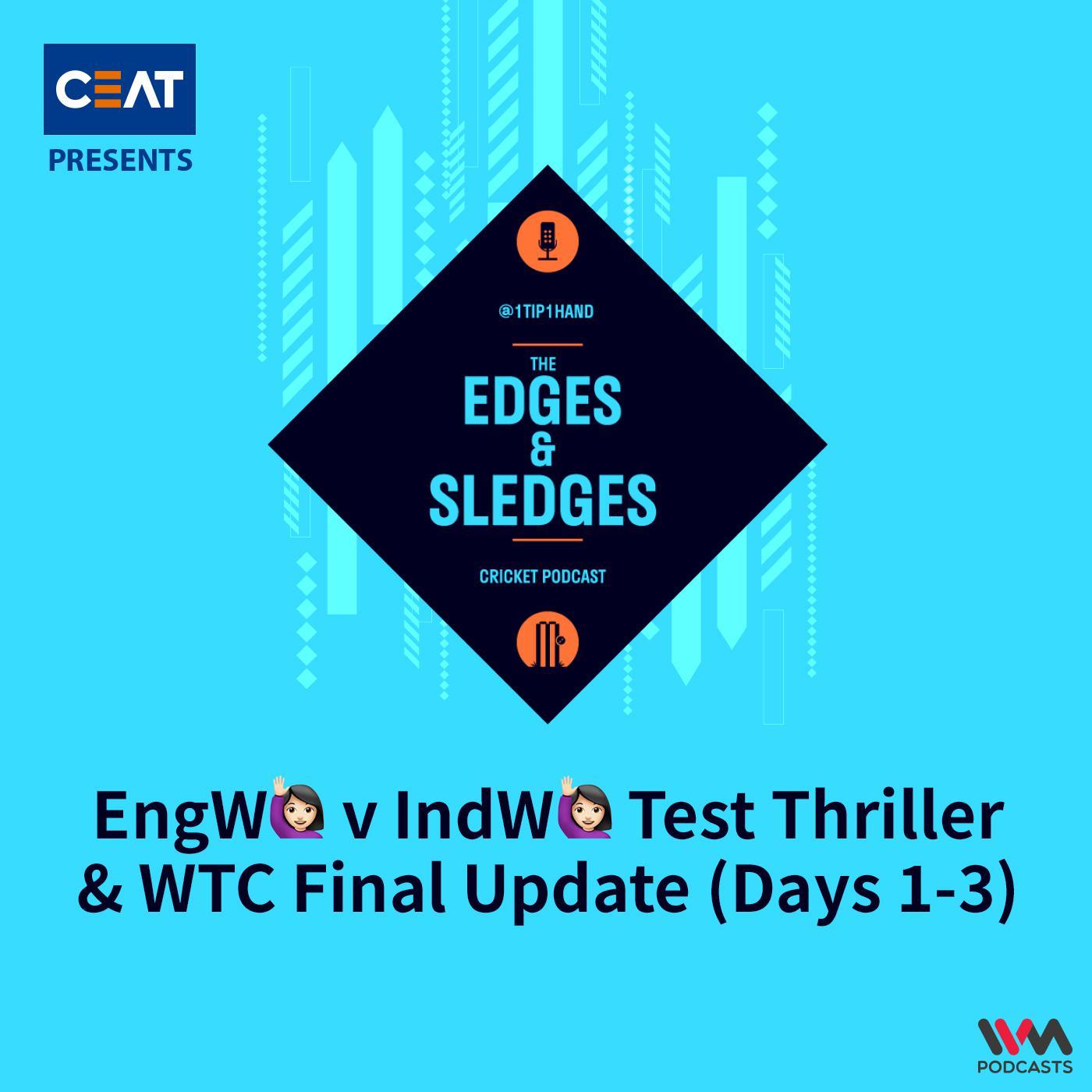 Ep. 180: EngW v IndW Test Thriller & WTC Final Update (Days 1-3)