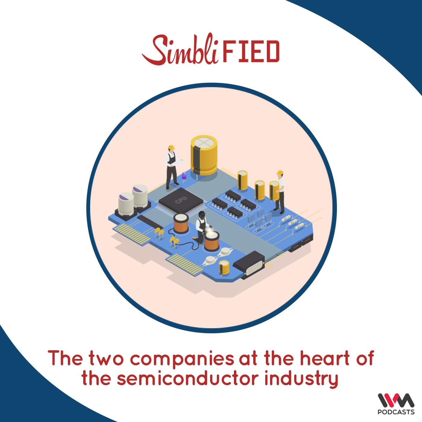 The two companies at the heart of the semiconductor industry