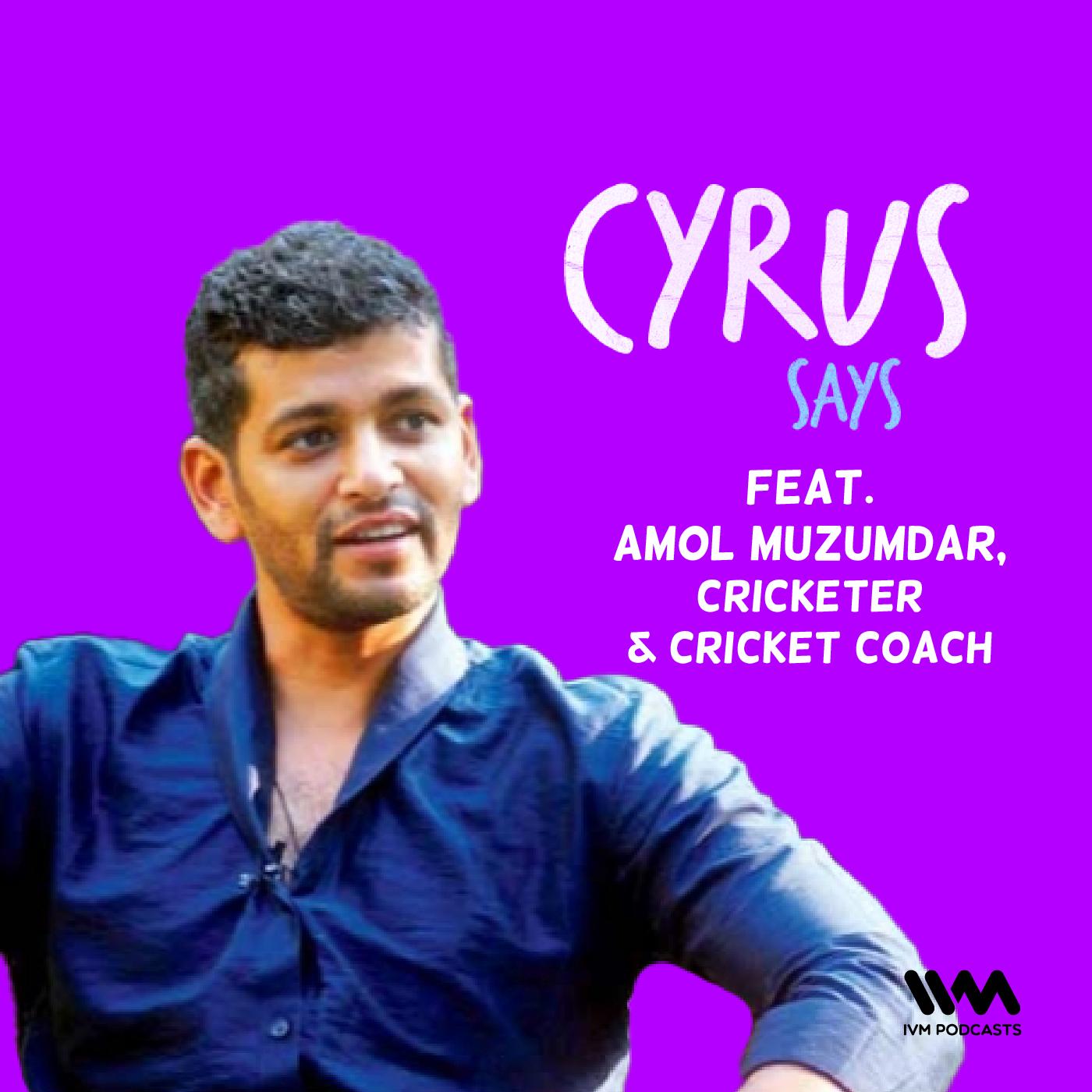 Ep. 628: feat. Amol Muzumdar