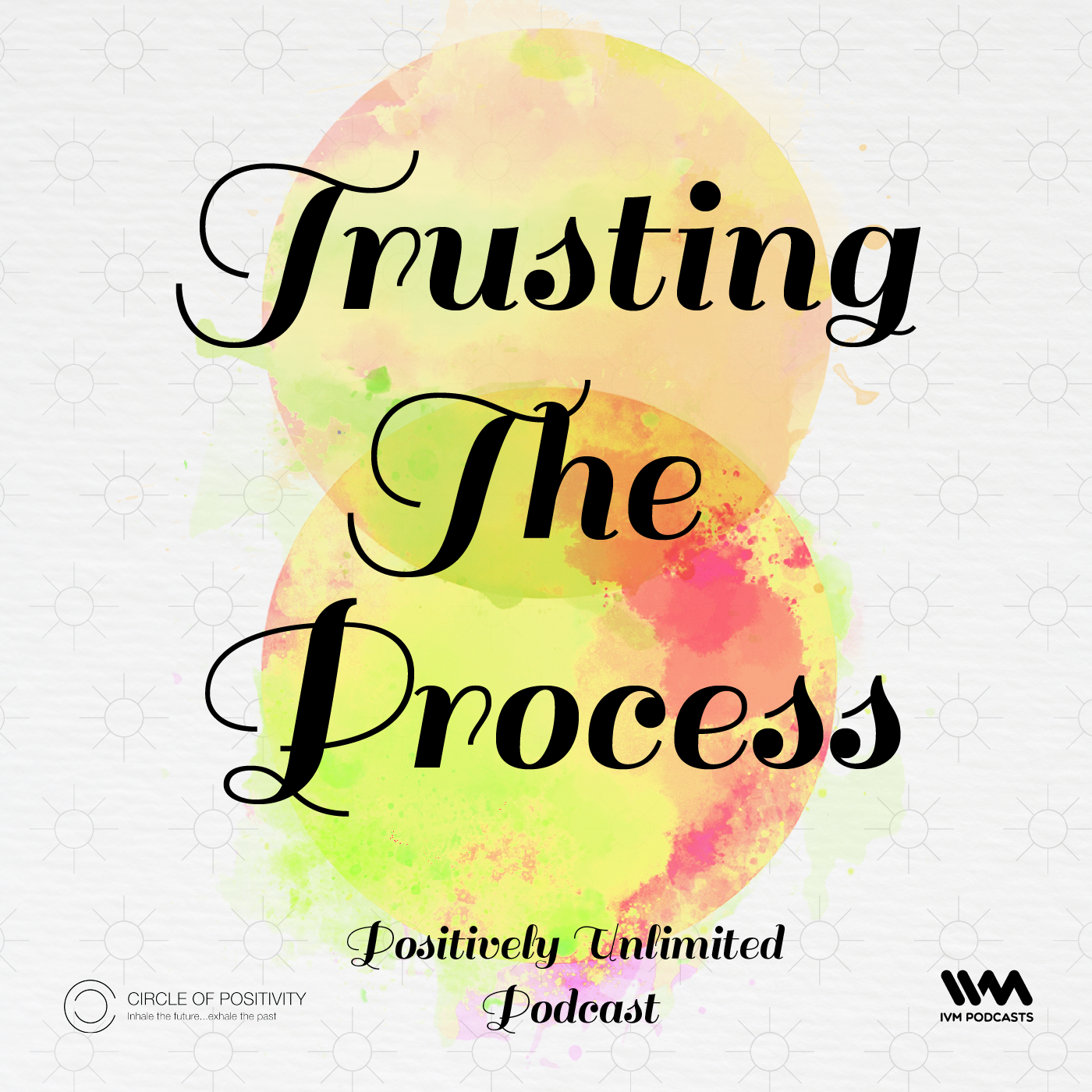 Ep. 95 - Trusting The Process