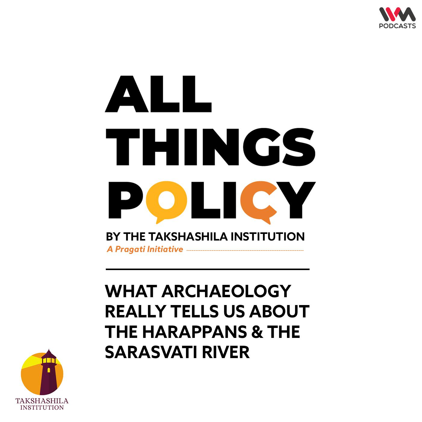 Ep. 604: What Archaeology Really Tells Us About the Harappans and the Sarasvati River