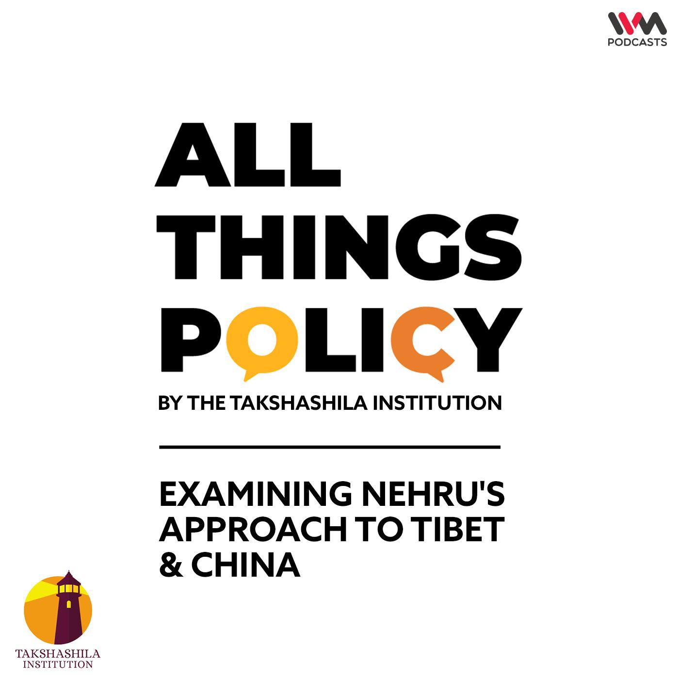 Ep. 589: Examining Nehru's Approach to Tibet & China