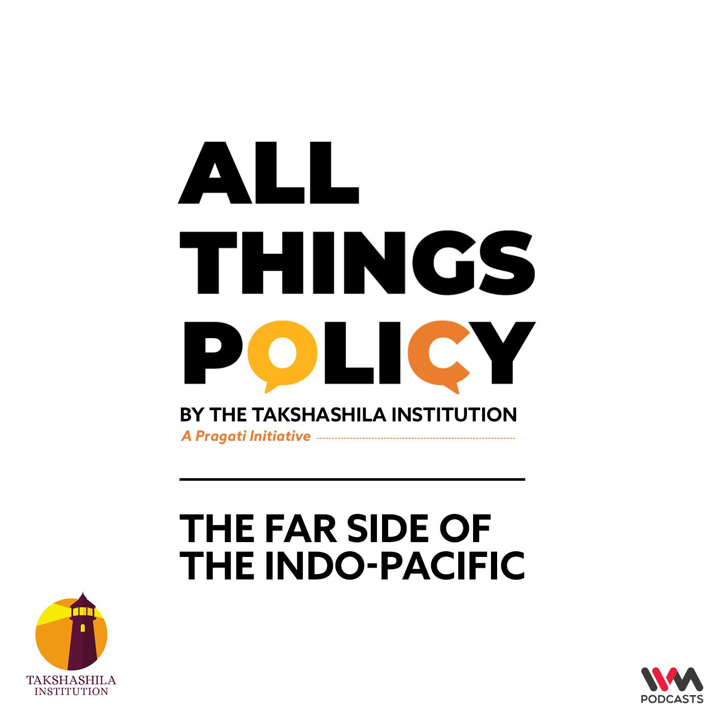 Ep. 629: The Far Side of the Indo-Pacific