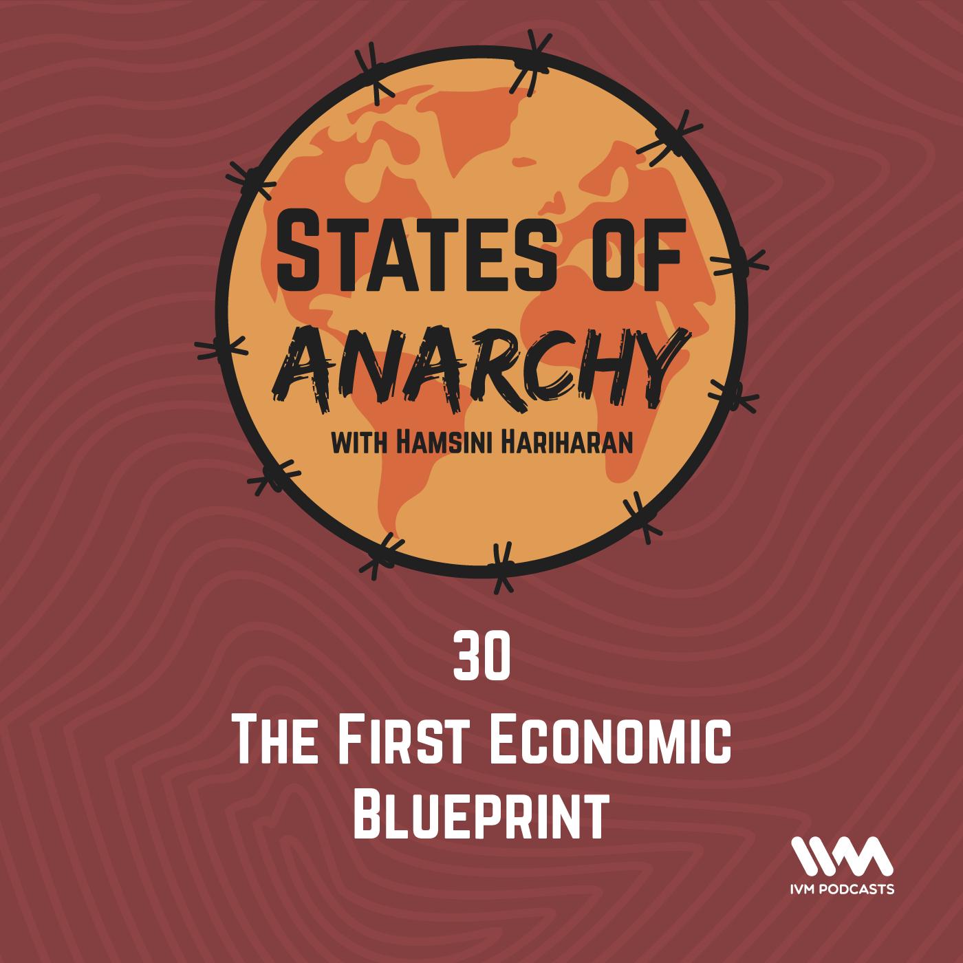 Ep. 30: The First Economic Blueprint