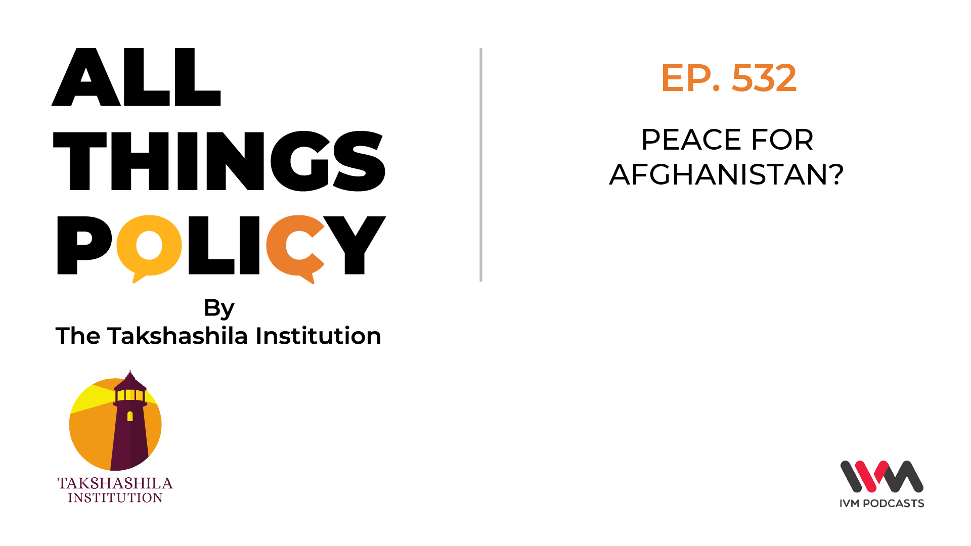 Ep. 532: Peace for Afghanistan?