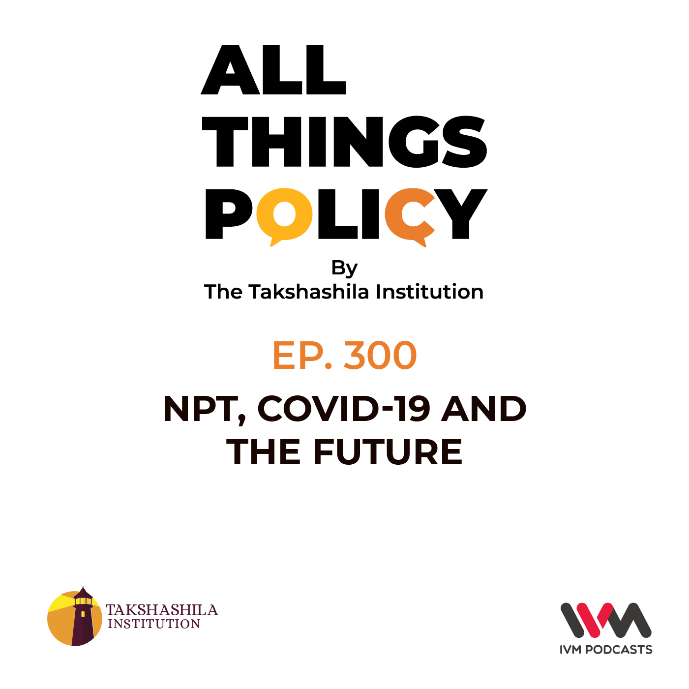 Ep. 300: NPT, Covid-19 and the Future
