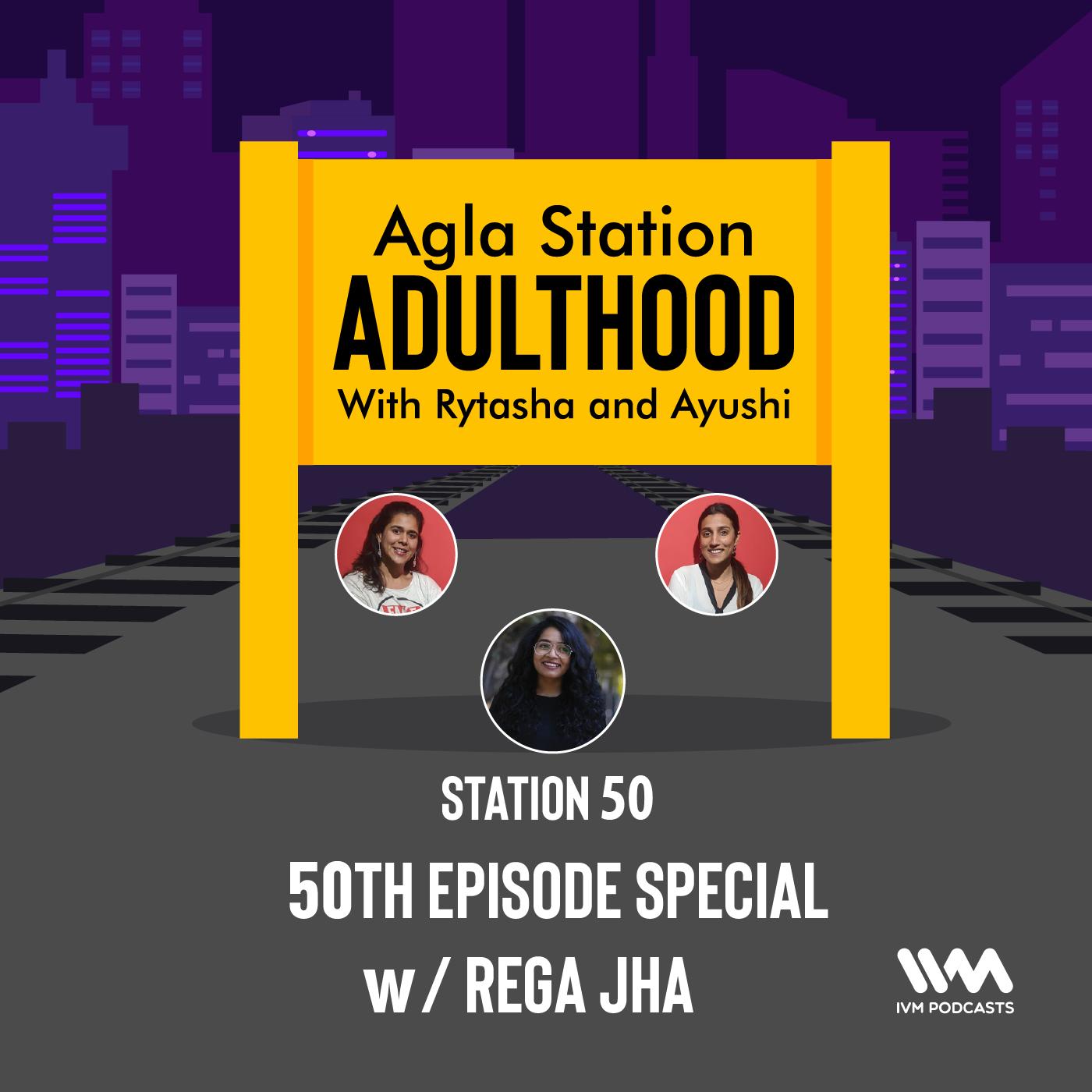 Ep. 50: 50th Episode Special w/ Rega Jha