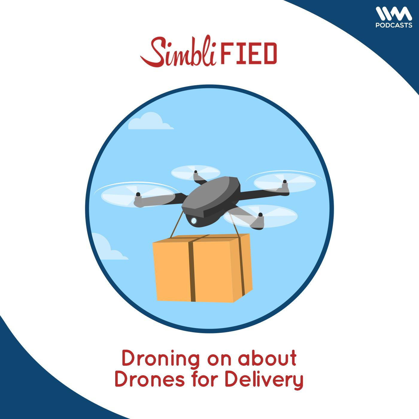 Droning on about Drones for Delivery