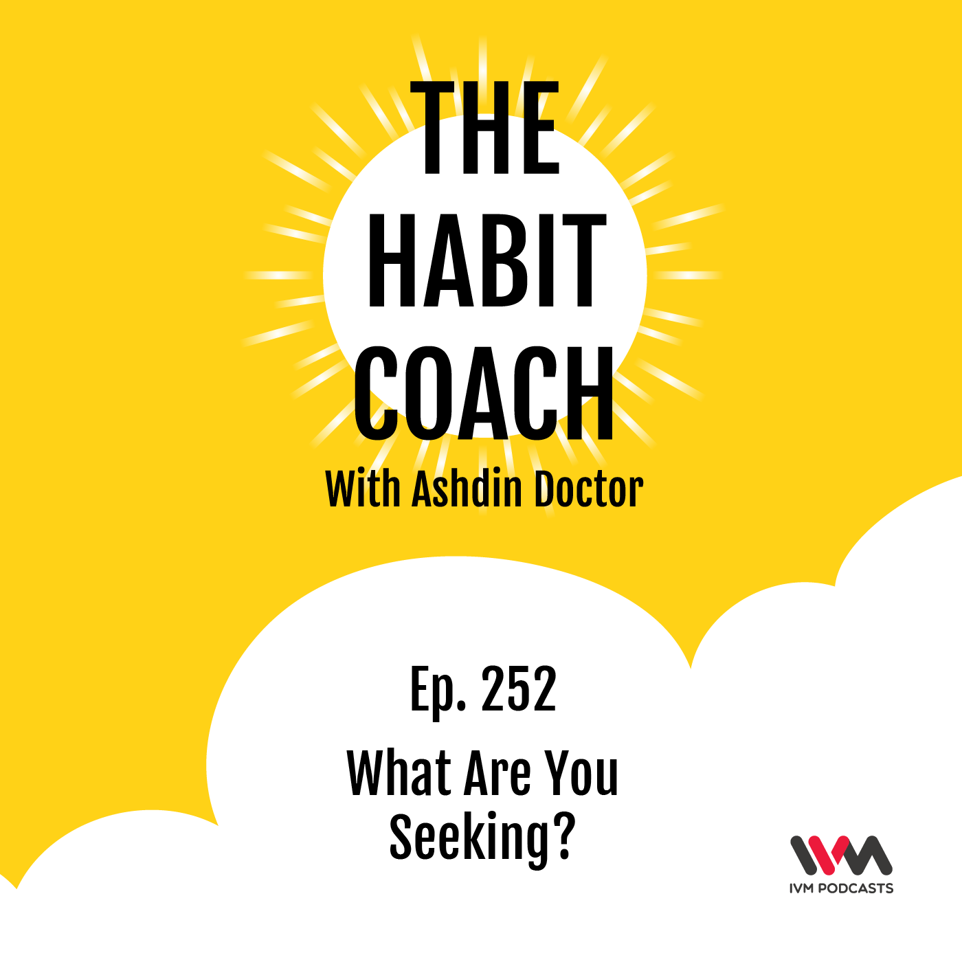 Ep. 252: What Are You Seeking?