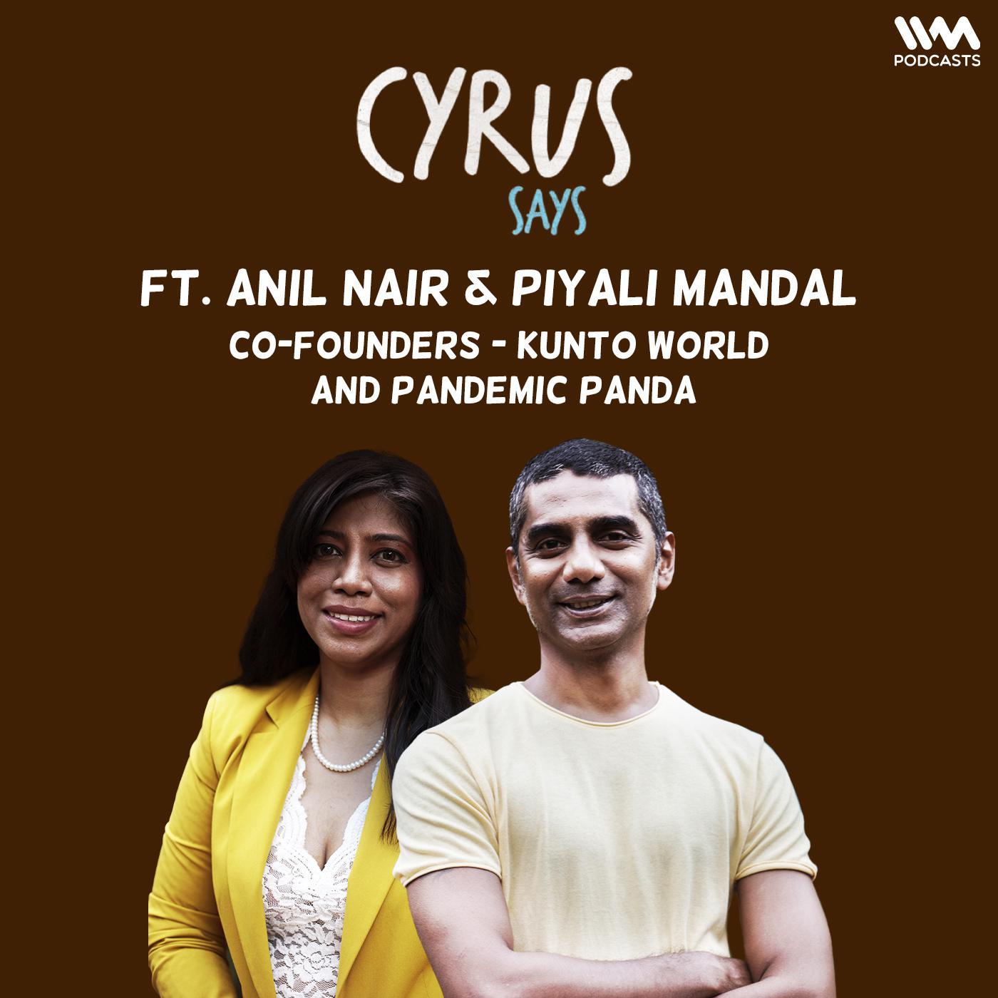 Ep. 687: feat. Anil Nair & Piyali Mandal