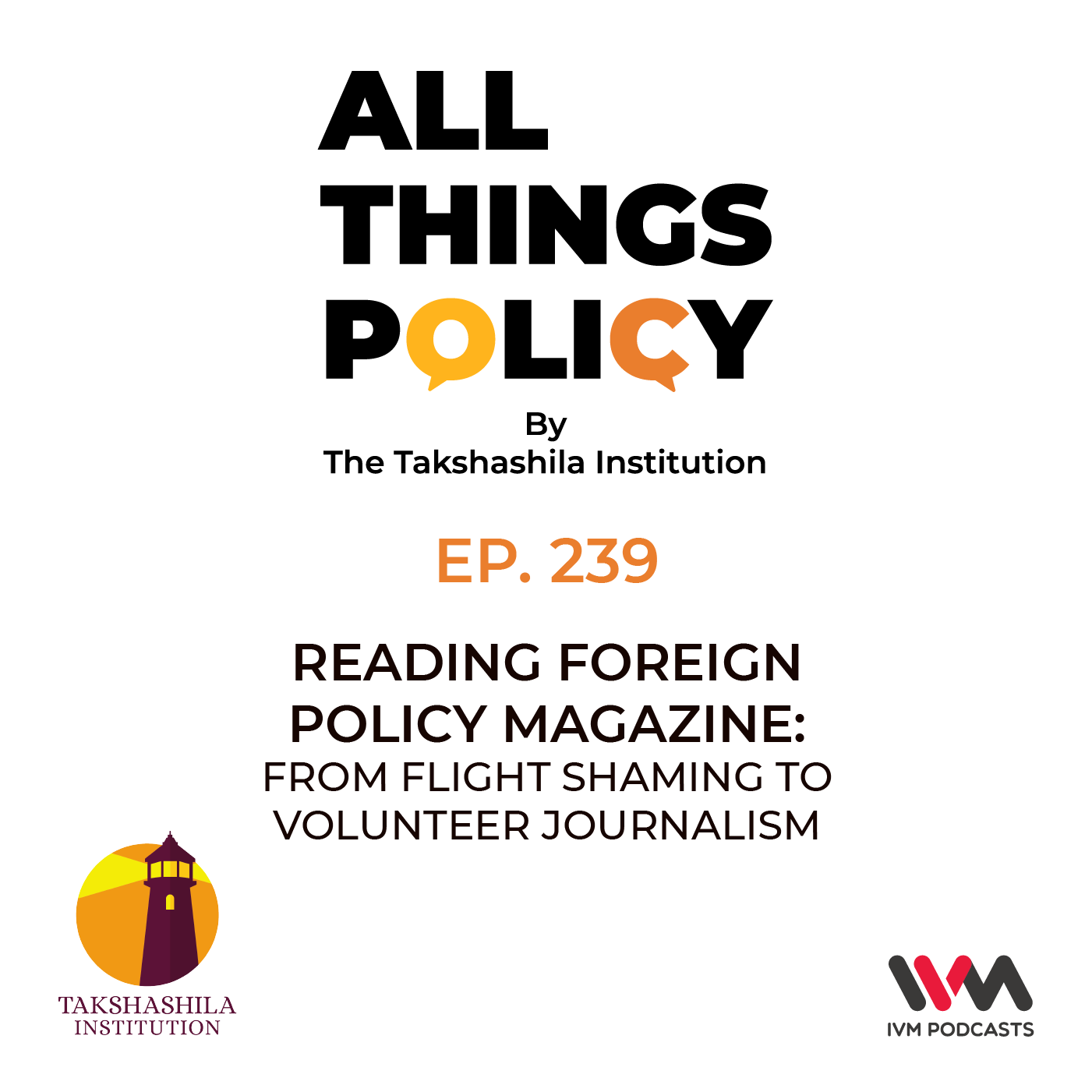 Ep. 239: Reading Foreign Policy Magazine: From Flight Shaming to Volunteer Journalism