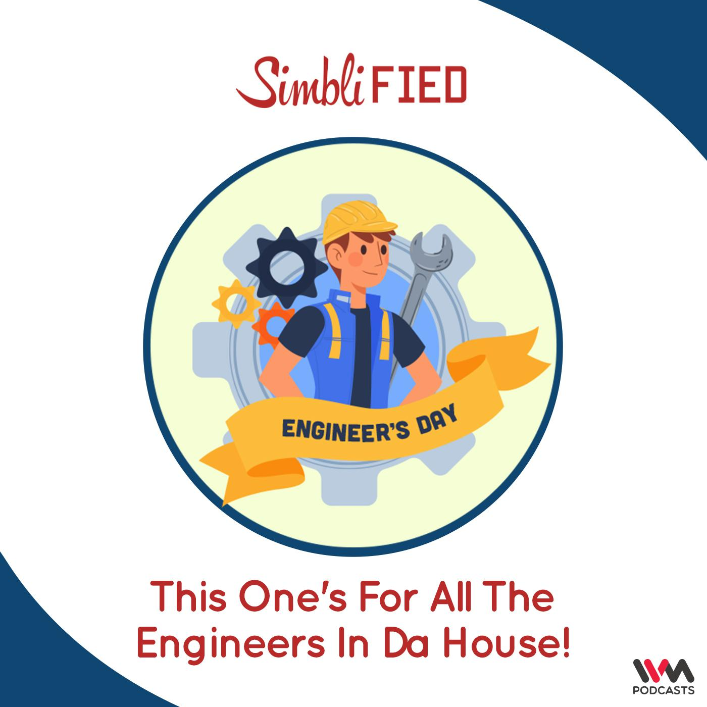 This One's For All The Engineers In Da House!