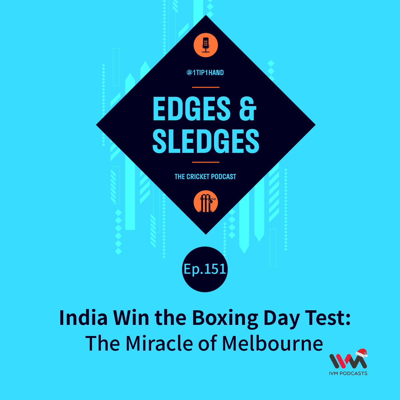 Ep. 151: India Win the Boxing Day Test: The Miracle of Melbourne