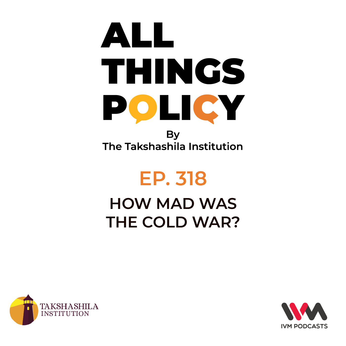 Ep. 318: How MAD was the Cold War?