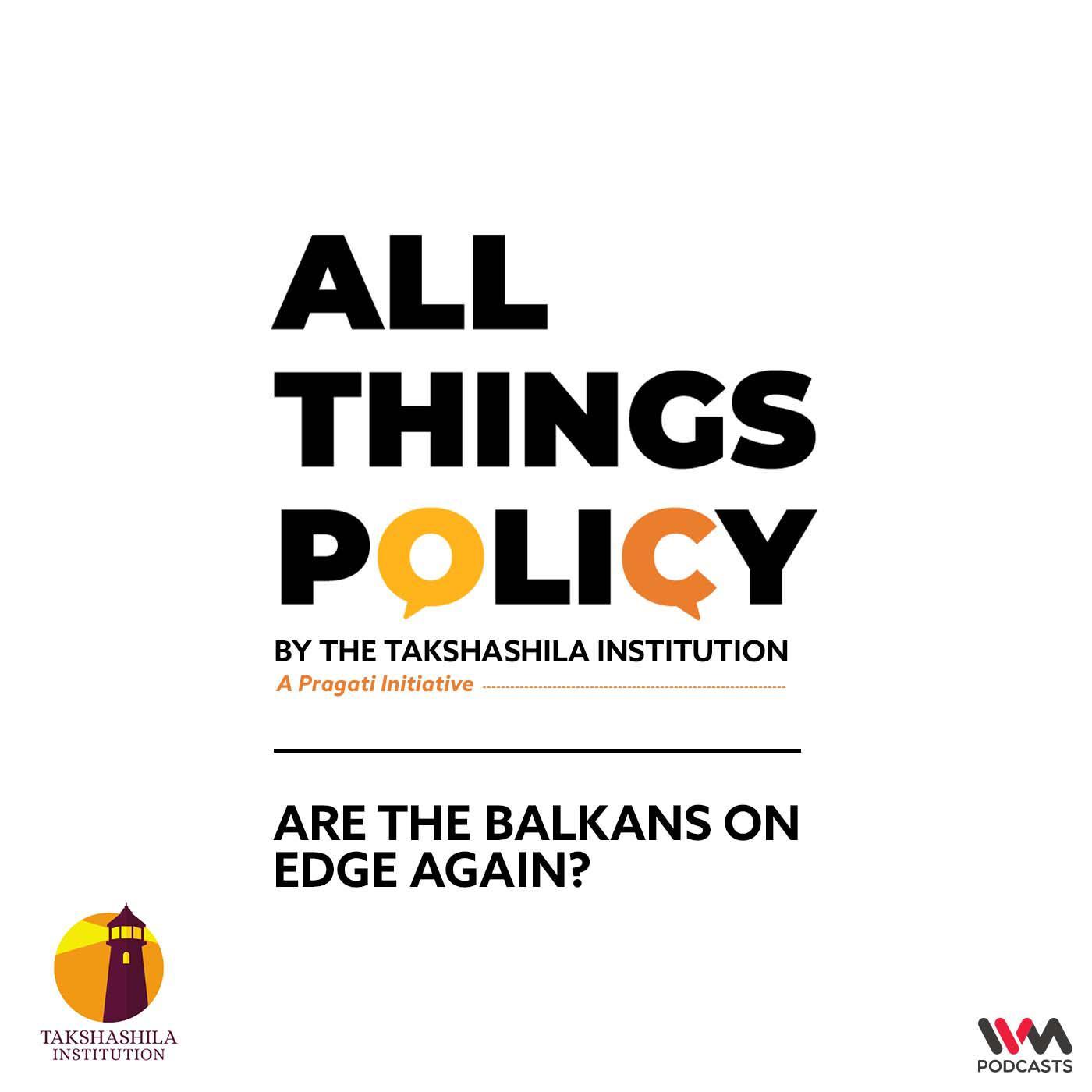 Are the Balkans on Edge Again?