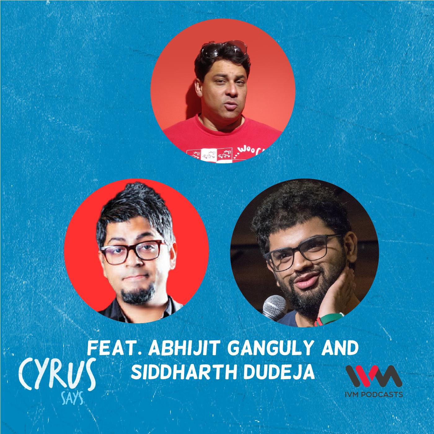 Ep. 611: feat. Abijit Ganguly and Siddharth Dudeja