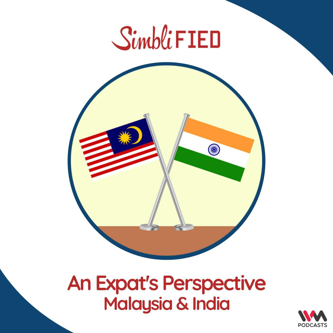 An Expat's Perspective: Malaysia & India