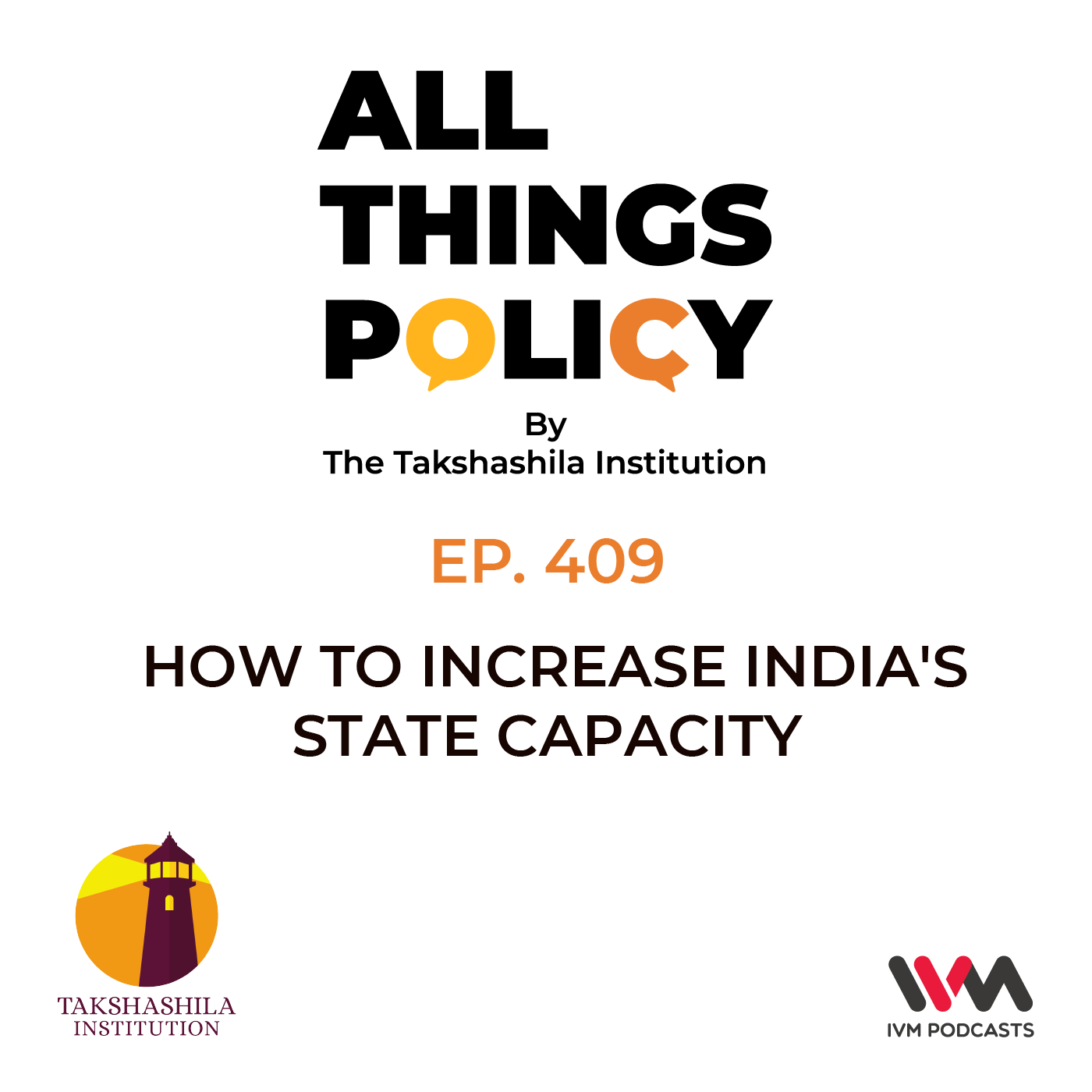 Ep. 409: How to Increase India's State Capacity