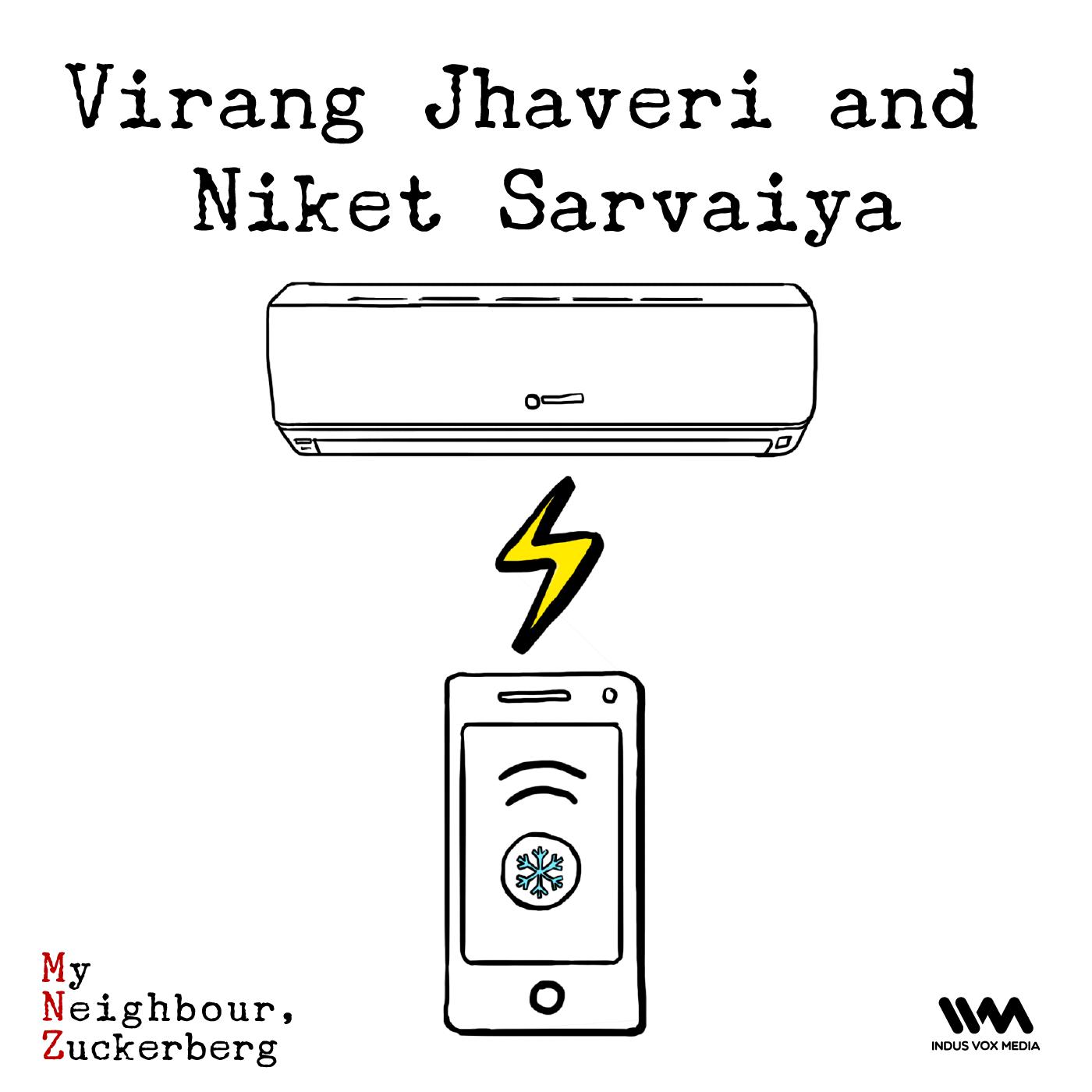 Ep. 14: Virang Jhaveri & Niket Sarvaiya