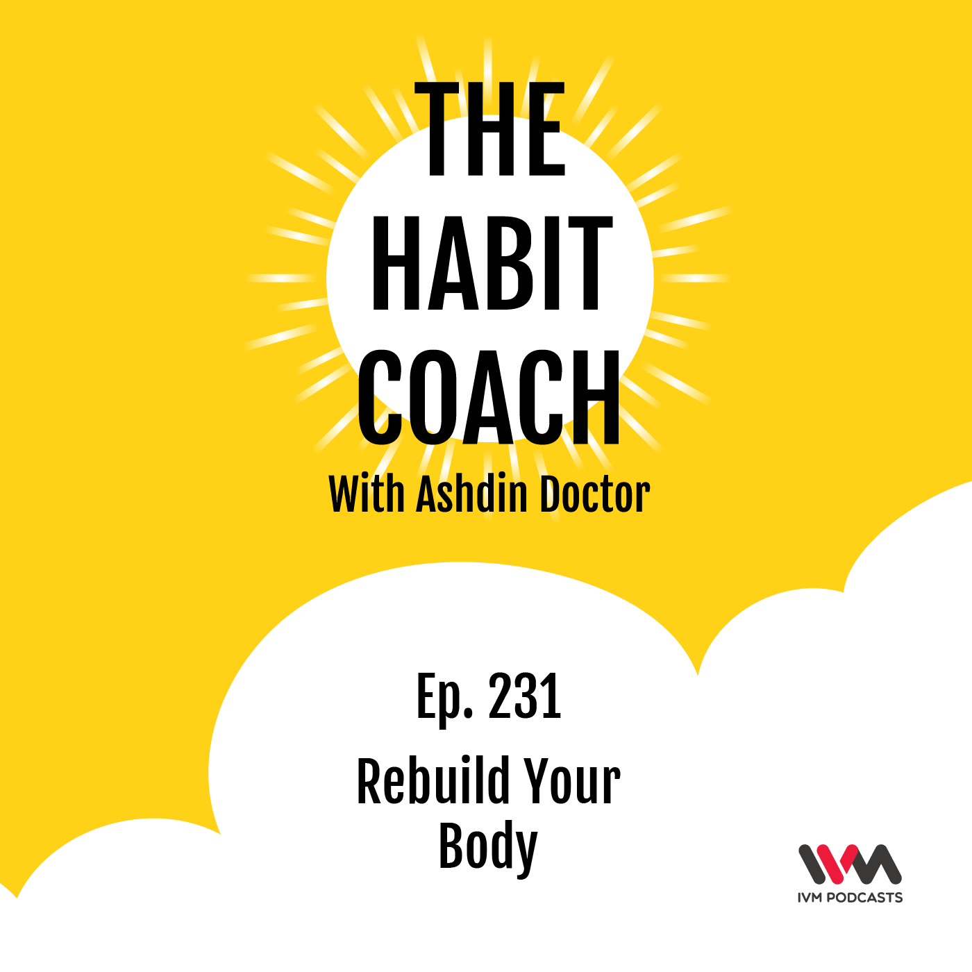 Ep. 231: Rebuild Your Body